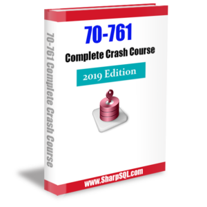 70-761 Complete Crash Course